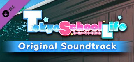 Tokyo School Life - Original Soundtrack