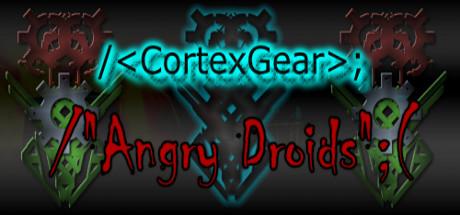 CortexGear:AngryDroids