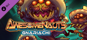 Awesomenauts - Gnariachi Skin