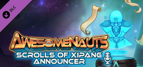 Awesomenauts - The Scrolls of XiPang Announcer