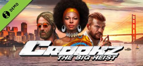 Crookz - The Big Heist Demo