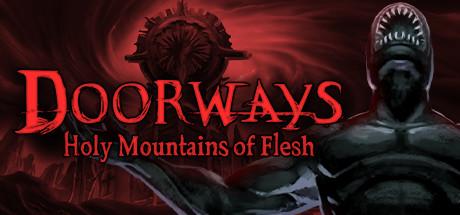 免费获取 Steam 游戏 Doorways: Holy Mountains of Flesh 门道:血肉圣山丨反斗限免