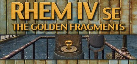RHEM IV: The Golden Fragments SE