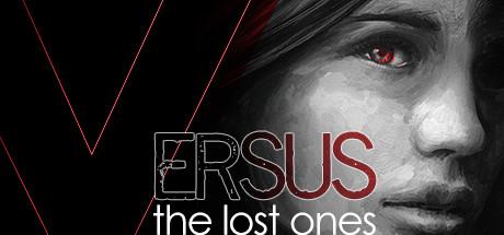 VERSUS: The Lost Ones