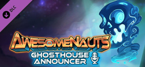 Awesomenauts - Ghosthouse Announcer