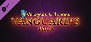 Villagers and Heroes: Vanguard's Pack