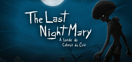 The Last NightMary - A Lenda do Cabeça de Cuia