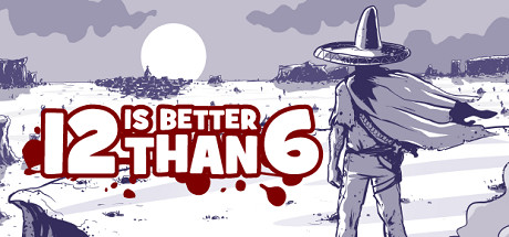 12 is better than 6 is a dynamic topdown shooter with stealth elements presented in a wild west theme the story puts you in the shoes of escaped slave