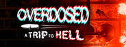 Overdosed - A Trip To Hell