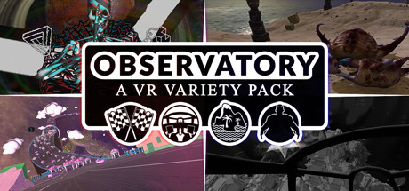 Observatory: A VR Variety Pack
