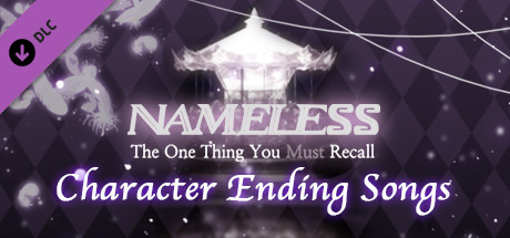 Nameless ~the one thing you must recall~ Character Ending Songs steam key giveaway