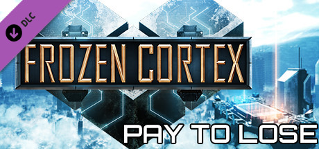 Frozen Cortex - Pay To Lose