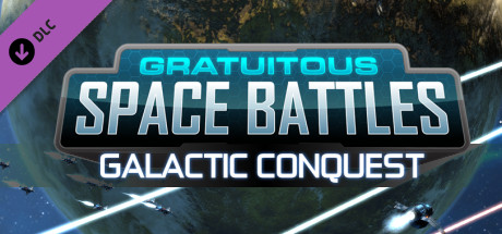 Gratuitous Space Battles: Galactic Conquest