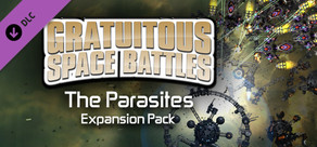 Gratuitous Space Battles: The Parasites