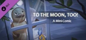 To the Moon, too! (Comic+)