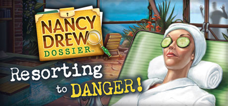 Nancy Drew Dossier: Resorting to Danger!