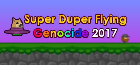Super Duper Flying Genocide 2017