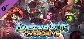 Awesomenauts: Overdrive Expansion
