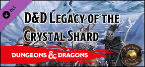 Fantasy Grounds - D&D Legacy of the Crystal Shard