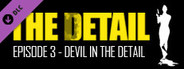 The Detail Episode 3 - Devil in The Detail