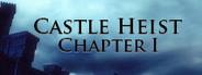 Castle Heist: Chapter 1