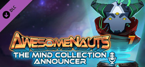 Awesomenauts - The Mind Collection Announcer