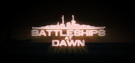 Battleships At Dawn !