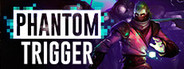 Phantom Trigger