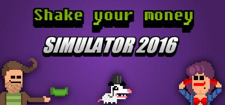 Shake Your Money Simulator 2016