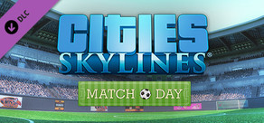 Cities: Skylines - Match Day