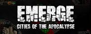 Emerge: Cities of the Apocalypse