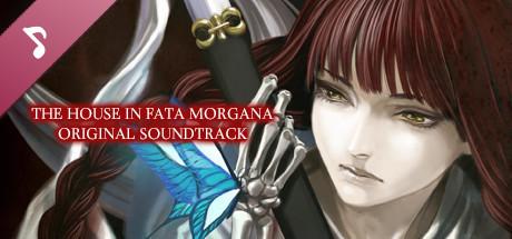 The House in Fata Morgana Original Soundtrack