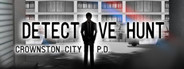 Detective Hunt - Crownston City PD