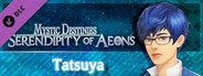 Mystic Destinies: Serendipity of Aeons - Tatsuya