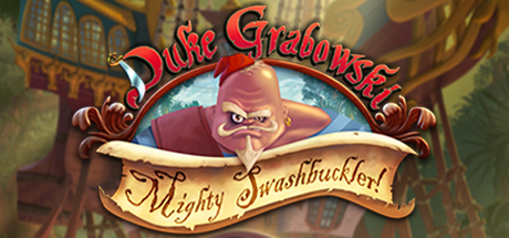 Duke Grabowski - Mighty Swashbuckler