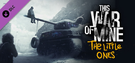 THIS WAR OF MINE THE LITTLE ONES [PC-GAMES]