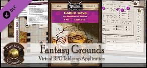 Fantasy Grounds - 5E: Goblin Cave
