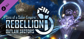 Sins of a Solar Empire: Rebellion® - Outlaw Sectors™ DLC