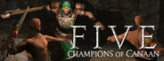 FIVE: Champions of Canaan