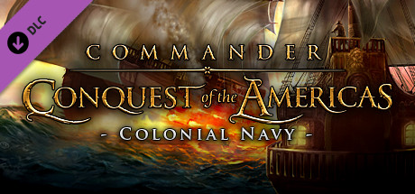 Commander: Conquest of the Americas - Colonial Navy