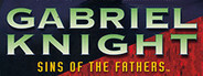 Gabriel Knight: Sins of the Father®