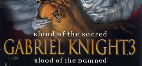 Gabriel Knight 3: Blood of the Sacred, Blood of the Damned Game Steam Game
