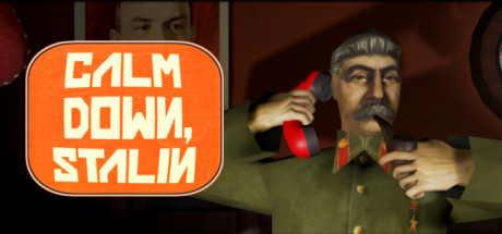 Calm Down, Stalin