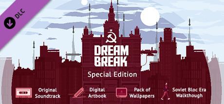 DreamBreak — Special Edition
