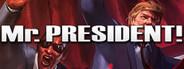 Mr.President!