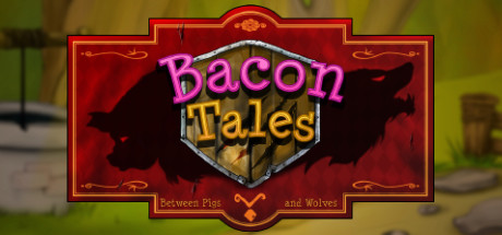 Bacon Tales - Between Pigs and Wolves