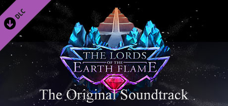 The Lords of the Earth Flame: Original Soundtrack