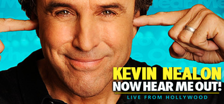 Kevin Nealon - Now Hear Me Out!