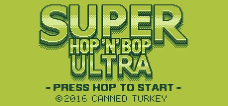 Super Hop 'N' Bop ULTRA