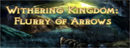 Withering Kingdom: Flurry Of Arrows